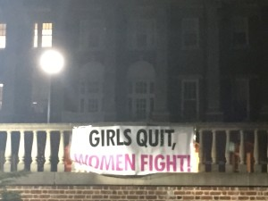 """Girls Quit, Women Fight"" banner hung outside Benedict Hall at Sweet Briar College, the night of what the College declared ""it's final reunion""."